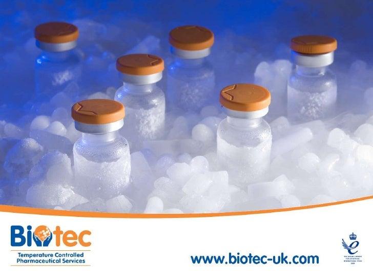 Biotec Services InternationalTel: +44 (0) 1656 750550Fax: +44 (0) 1656 750569Email: enquiries@biotec-uk.com