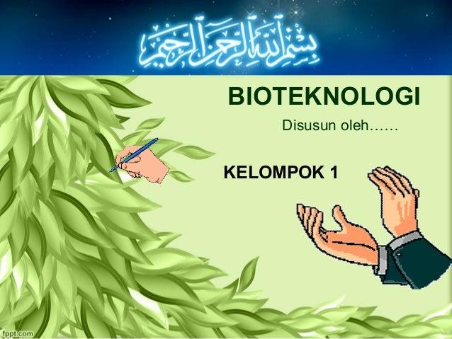 BIOTEKNOLOGIDisusun oleh……KELOMPOK 1