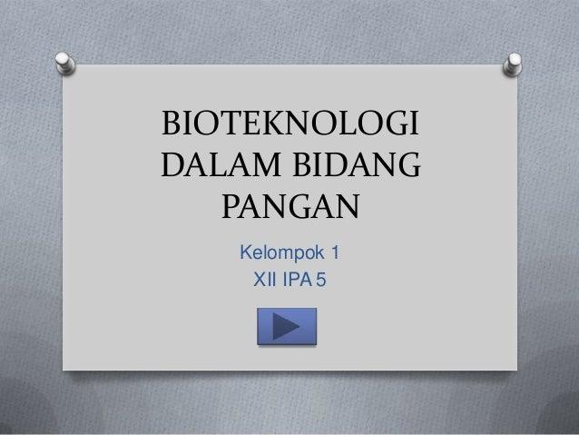 Penerapan Bioteknologi Dalam Bidang Pangan