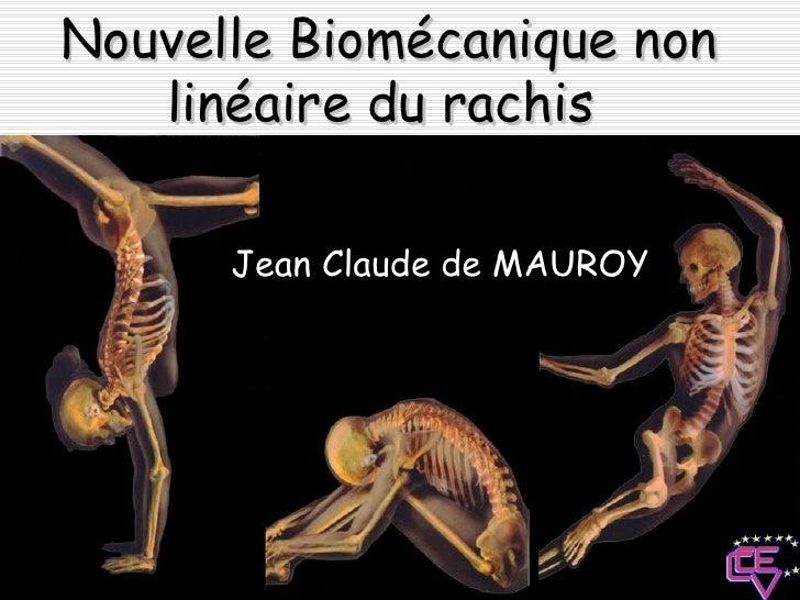 Jean Claude de MAUROY Nouvelle Biomécanique non linéaire du rachis