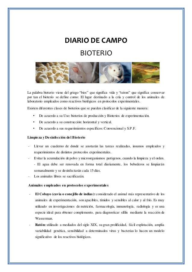 """DIARIO DE CAMPO BIOTERIO La palabra bioterio viene del griego """"bios"""" que significa vida y """"teiron"""" que significa conservar..."""