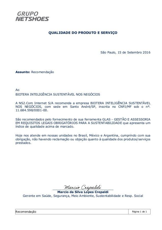 Recomendação Página 1 de 1 QUALIDADE DO PRODUTO E SERVIÇO São Paulo, 15 de Setembro 2016 Assunto: Recomendação Ao BIOTERA ...