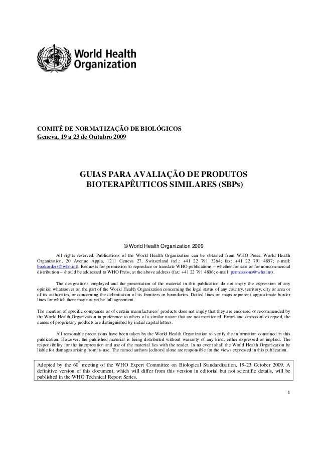 1  COMITÊ DE NORMATIZAÇÃO DE BIOLÓGICOS Geneva, 19 a 23 de Outubro 2009 GUIAS PARA AVALIAÇÃO DE PRODUTOS BIOTERAPÊUTICOS...