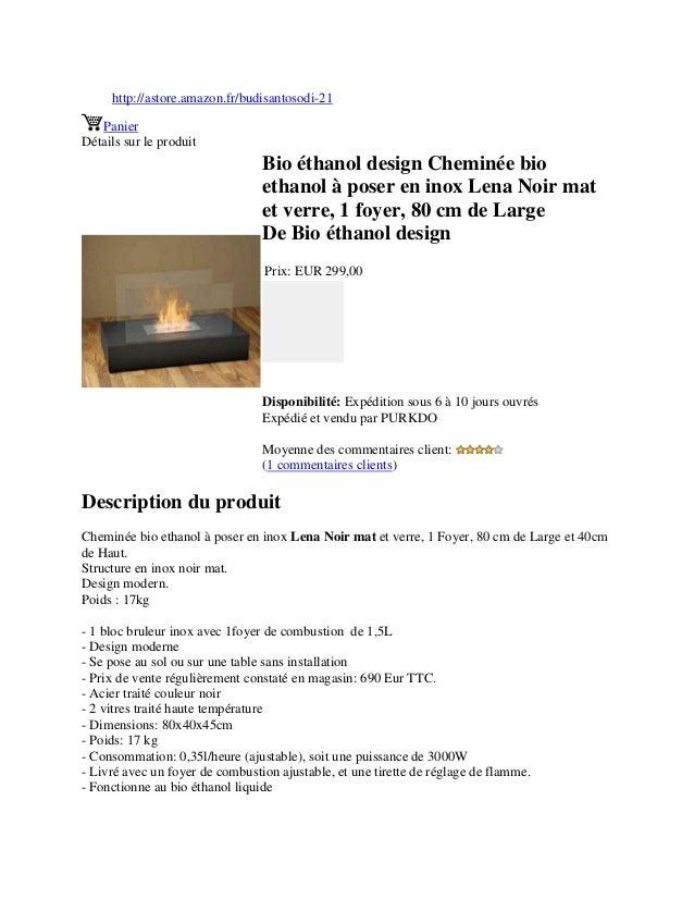 http://astore.amazon.fr/budisantosodi-21PanierDétails sur le produitBio éthanol design Cheminée bioethanol à poser en inox...