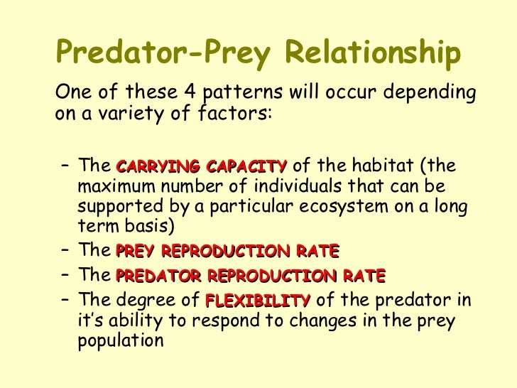 a discussion of the relationship between predator and prey Prey: prey population will grow exponentially (positive part of the equation) until a predator slows the growth rate (the second part is the ones that get eaten) predator: the first term considers how nutritious the prey items are (how many it takes to make a new predator) and then you minus predator deaths with the second term.