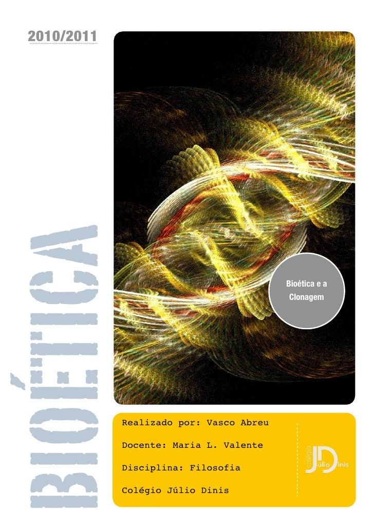 2010/2011BIOÉTICA                                          Bioética e a                                           Clonagem...