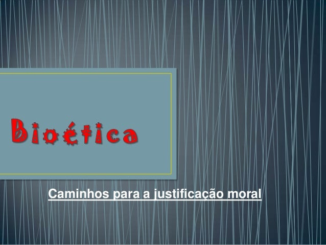 Caminhos para a justificação moral