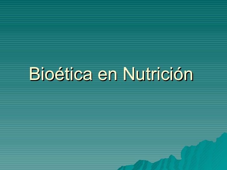 Bioética en Nutrición
