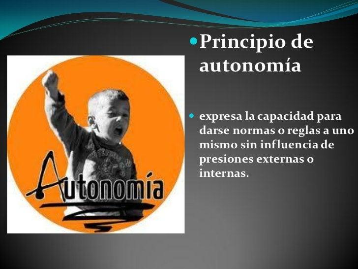 Principio debeneficencia Obligación de actuar en beneficio de otros, promoviendo sus legítimos intereses y suprimiendo pr...