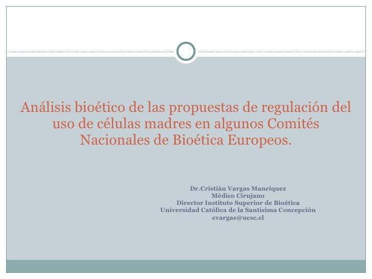 <ul><li>Dr.Cristián Vargas Manríquez </li></ul><ul><li>Médico Cirujano </li></ul><ul><li>Director Instituto Superior de Bi...