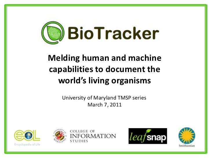 Melding human and machine capabilities to document the world's living organisms<br />University of Maryland TMSP series<br...