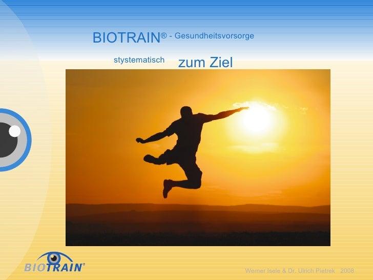 BIOTRAIN ® - Gesundheitsvorsorge stystematisch  zum Ziel