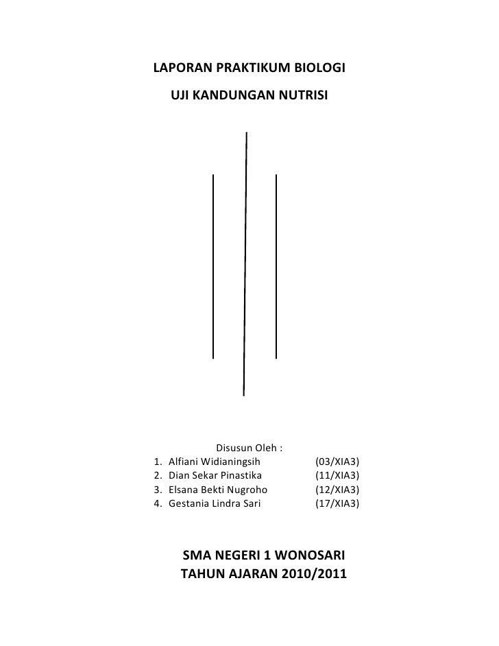 LAPORAN PRAKTIKUM BIOLOGI     UJI KANDUNGAN NUTRISI               Disusun Oleh :1.   Alfiani Widianingsih       (03/XIA3)2...