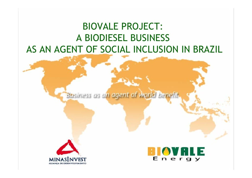 BIOVALE PROJECT:           A BIODIESEL BUSINESS AS AN AGENT OF SOCIAL INCLUSION IN BRAZIL