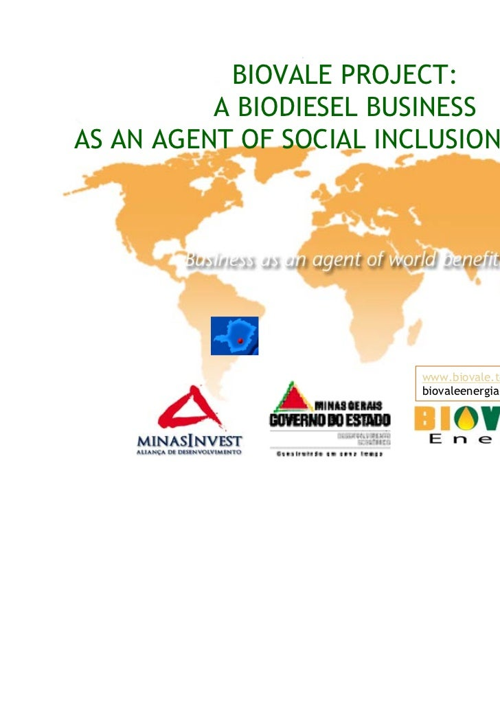 BIOVALE PROJECT:          A BIODIESEL BUSINESSAS AN AGENT OF SOCIAL INCLUSION IN BRAZIL                         www.bioval...