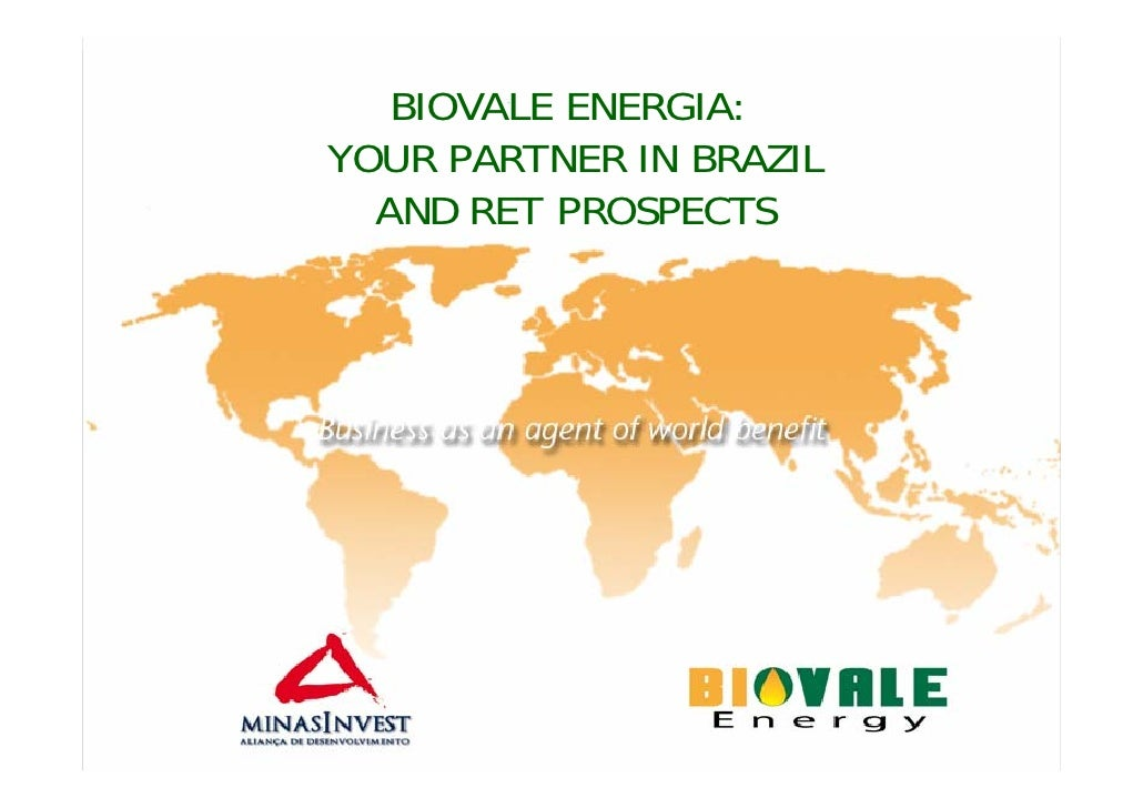BIOVALE ENERGIA: YOUR PARTNER IN BRAZIL   AND RET PROSPECTS