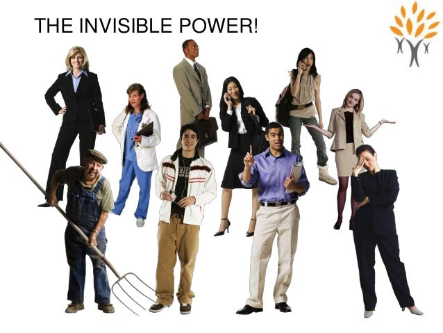 THE INVISIBLE POWER!