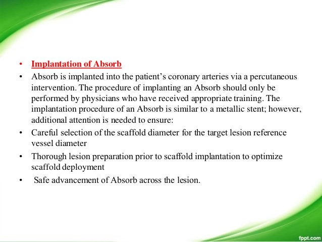 • ABSORB III: US Randomized Controlled Trial for US Approval • The ABSORB (RCT) is designed to evaluate the clinical safet...