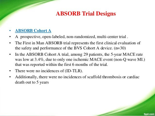 • ABSORB China: Randomized Controlled Trial • ABSORB China is a prospective, single-blind, multi-center randomized 1:1 tri...