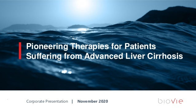 1 Pioneering Therapies for Patients Suffering from Advanced Liver Cirrhosis Corporate Presentation | November 2020