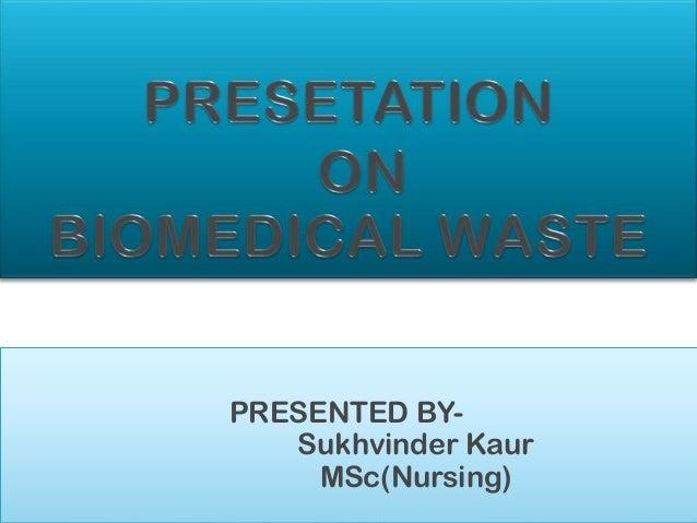 PRESENTED BY-   Sukhvinder Kaur     MSc(Nursing)
