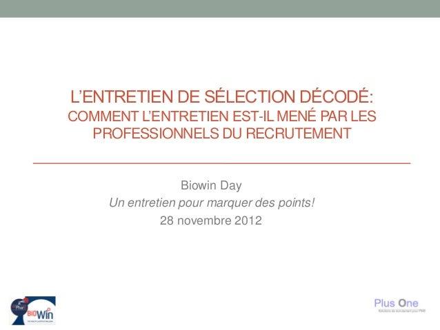 L'ENTRETIEN DE SÉLECTION DÉCODÉ:COMMENT L'ENTRETIEN EST-IL MENÉ PAR LES  PROFESSIONNELS DU RECRUTEMENT                   B...