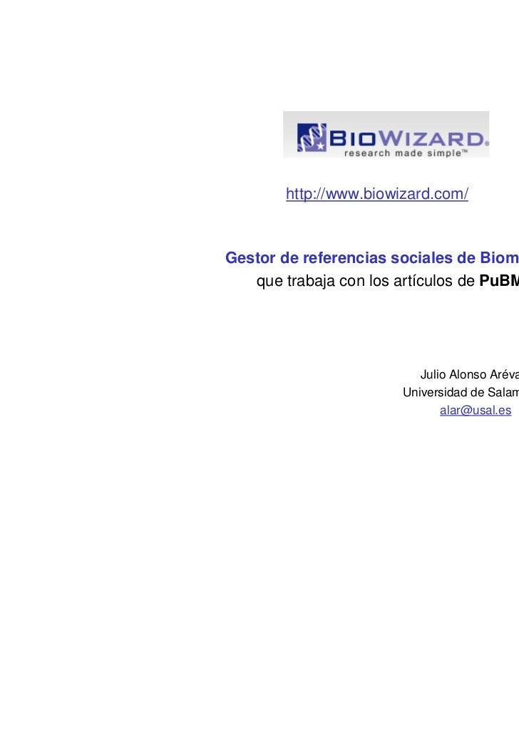 http://www.biowizard.com/Gestor de referencias sociales de Biomedicina   que trabaja con los artículos de PuBMed          ...