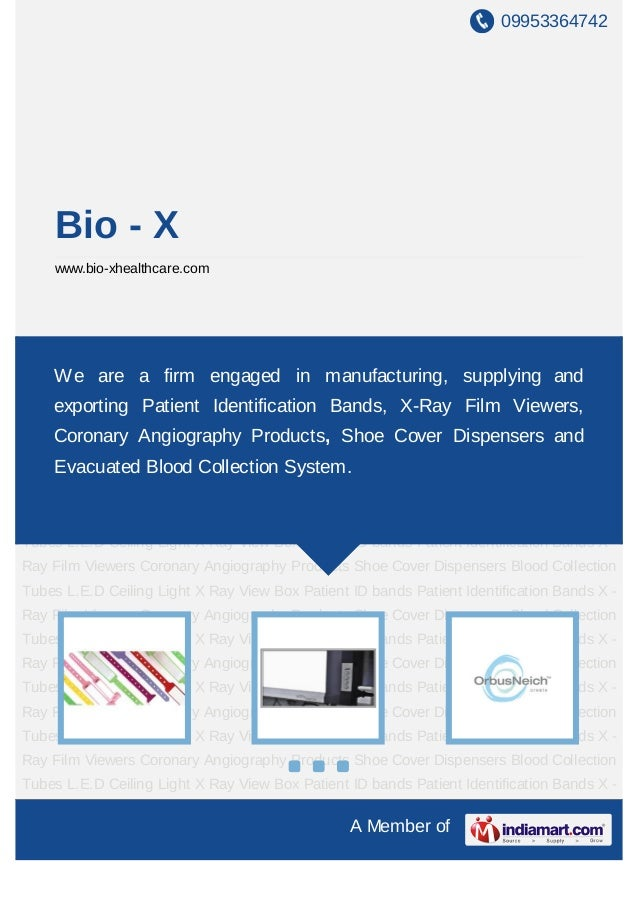 09953364742A Member ofBio - Xwww.bio-xhealthcare.comPatient Identification Bands X - Ray Film Viewers Coronary Angiography...