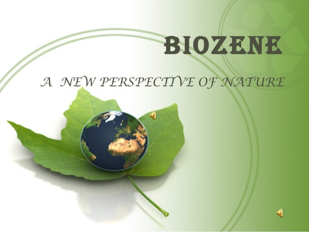 BIOZENEA NEW PERSPECTIVE OF NATURE