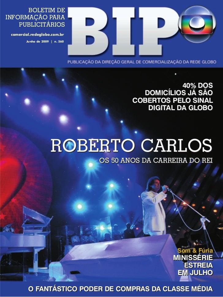 BOLETIM DEINFORMAÇÃO PARA    PUBLICITÁRIOS comercial.redeglobo.com.br        Junho de 2009 | n. 560                       ...