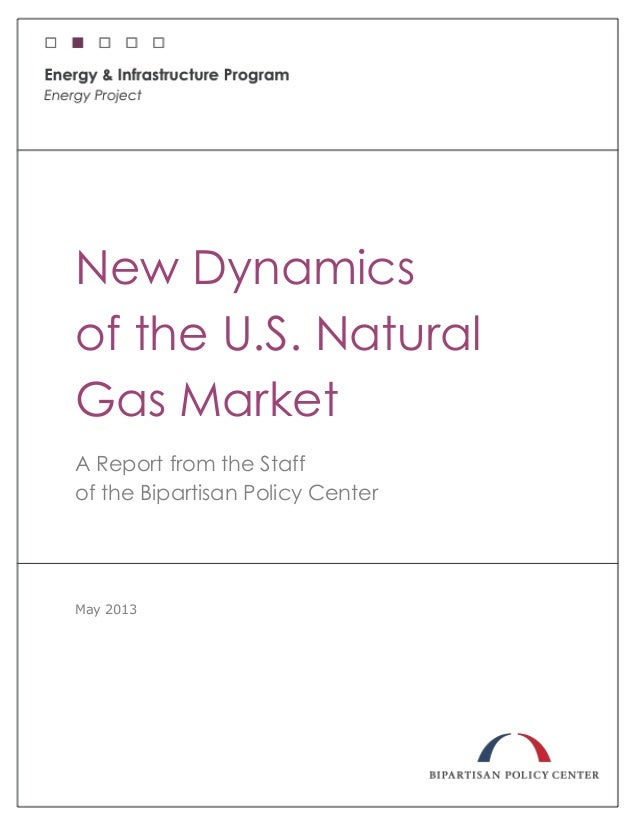 New Dynamicsof the U.S. NaturalGas MarketA Report from the Staffof the Bipartisan Policy CenterMay 2013