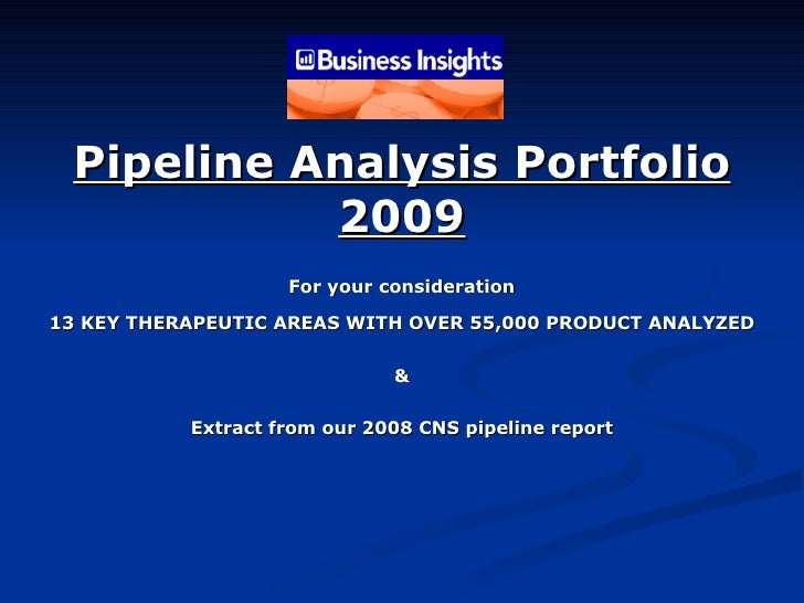13 KEY THERAPEUTIC AREAS WITH OVER 55,000 PRODUCT ANALYZED & Extract from our 2008 CNS pipeline report Pipeline Analysis P...