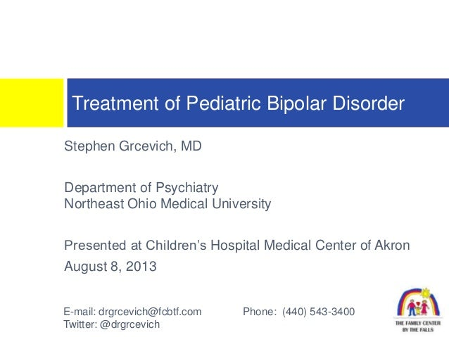 Stephen Grcevich, MD Department of Psychiatry Northeast Ohio Medical University Presented at Children's Hospital Medical C...
