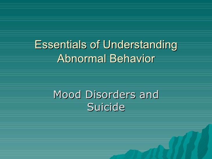 Essentials of Understanding Abnormal Behavior Mood Disorders and Suicide