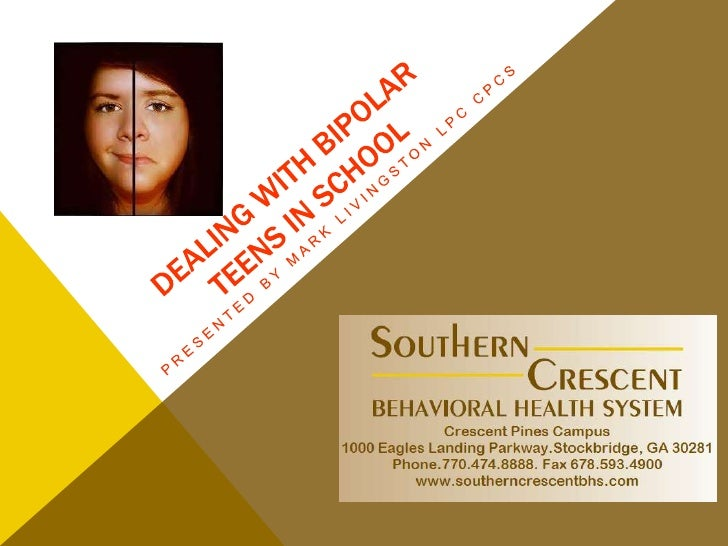 Dealing with Bipolar Teens in School<br />Presented by Mark Livingston LPC CPCS<br />
