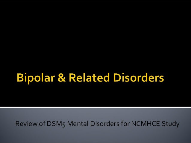 Review of DSM5 Mental Disorders for NCMHCE Study