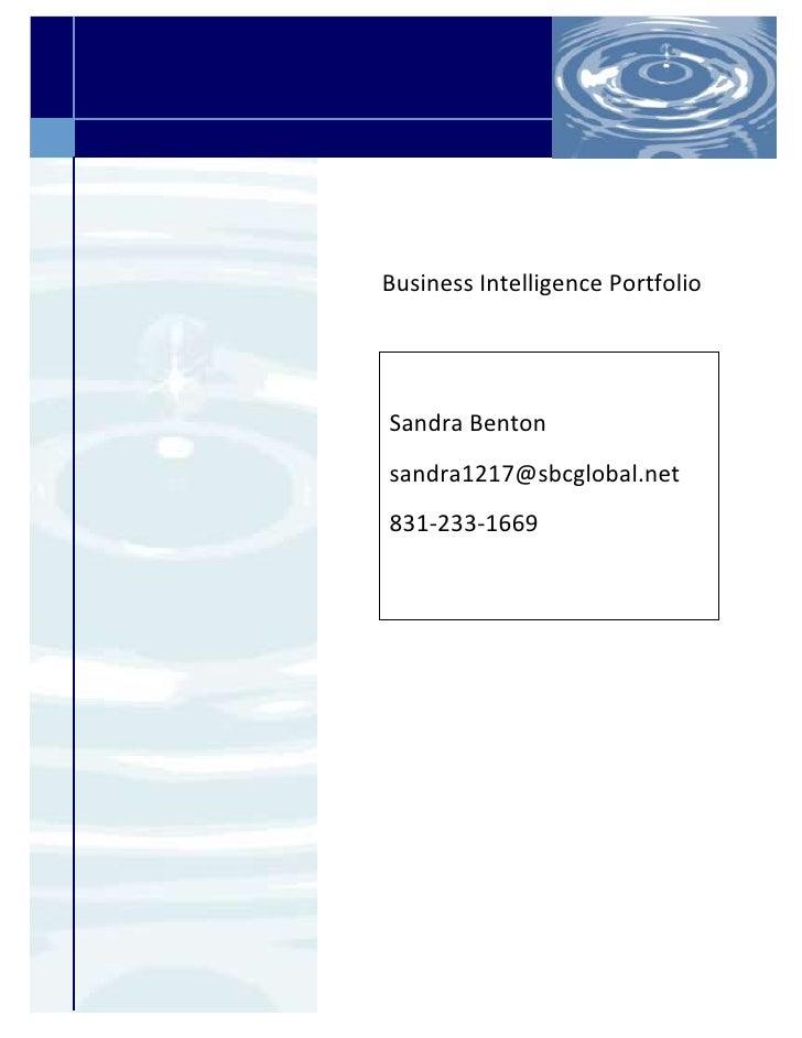 4438650-752475-619125295910Sandra Bentonsandra1217@sbcglobal.net831-233-1669Business Intelligence Portfolio<br />TABLE OF ...