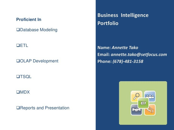 Business Intelligence Proficient In                             Portfolio Database Modeling   ETL                       ...