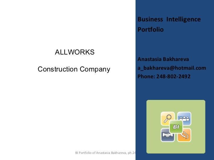 <ul><li>Business  Intelligence </li></ul><ul><li>Portfolio </li></ul><ul><li>Anastasia Bakhareva </li></ul><ul><li>[email_...
