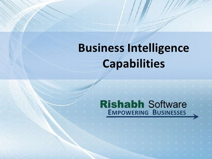 Business Intelligence Capabilities<br />Empowering  Businesses<br />