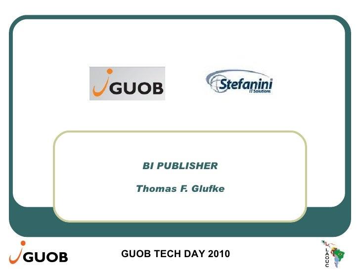 BI PUBLISHER Thomas F. Glufke