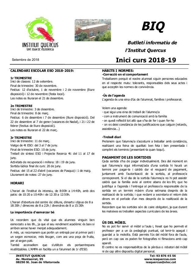 BIQ Butlletí informatiu de l'Institut Quercus Setembre de 2018 Inici curs 2018-19 CALENDARI ESCOLAR ESO 2018-2019: 1r TRI...