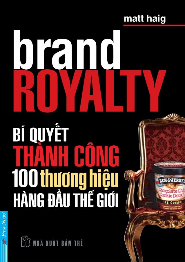 brand ROYALTY HOW THE WORLD'S TOP 100 BRANDS THRIVE & SURVIVE CUÖËN SAÁCH NAÂY ÀÛÚÅC XUÊËT BAÃN THEO HÚÅP ÀÖÌNG CHUYÏÍN GI...