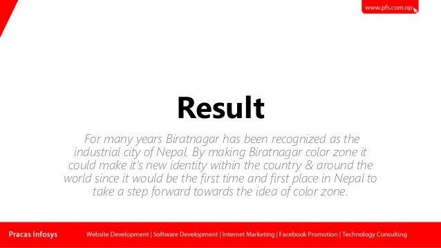 Result For many years Biratnagar has been recognized as the industrial city of Nepal. By making Biratnagar color zone it c...