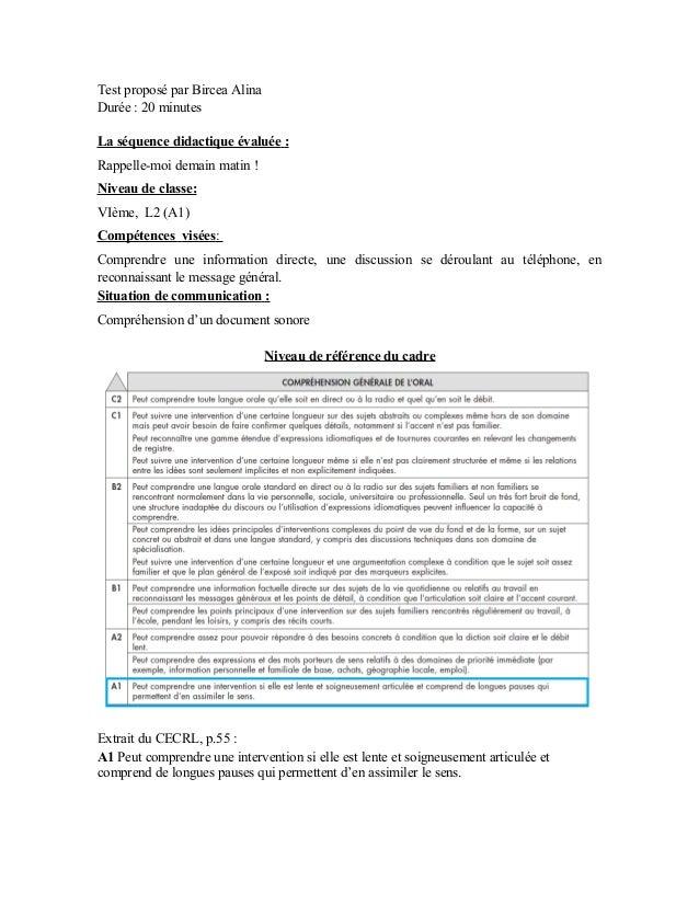 Test proposé par Bircea AlinaDurée : 20 minutesLa séquence didactique évaluée :Rappelle-moi demain matin !Niveau de classe...