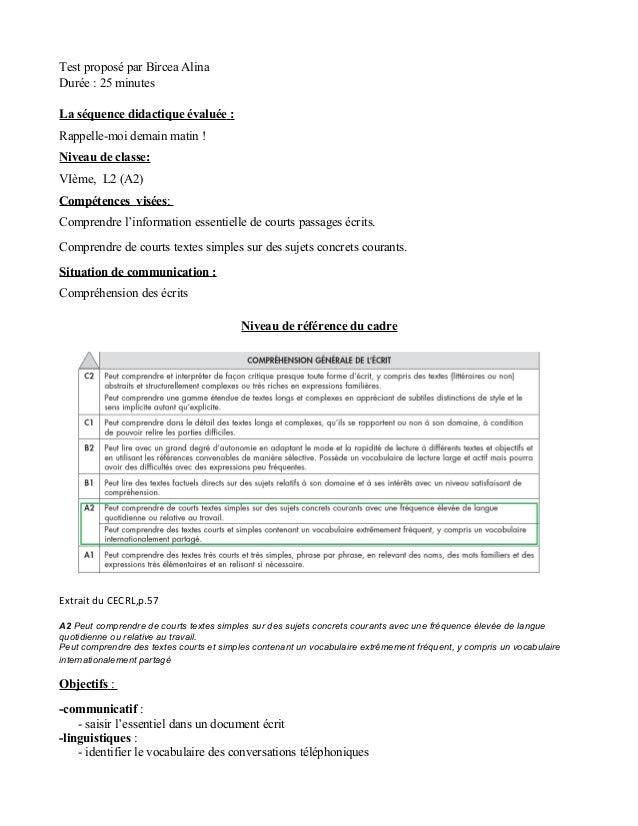 Test proposé par Bircea AlinaDurée : 25 minutesLa séquence didactique évaluée :Rappelle-moi demain matin !Niveau de classe...