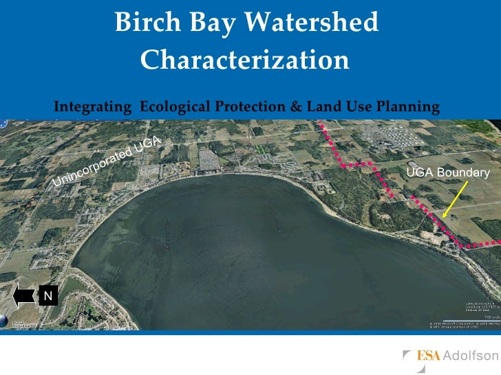 Birch Bay Watershed Characterization   Integrating  Ecological Protection & Land Use Planning N UGA Boundary Unincorporate...