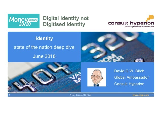 www.chyp.comPlease Copy and Distribute Digital Identity not Digitised Identity 1 Identity state of the nation deep dive Ju...