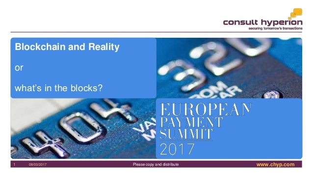 www.chyp.comPlease copy and distribute08/03/20171 Blockchain and Reality or what's in the blocks?