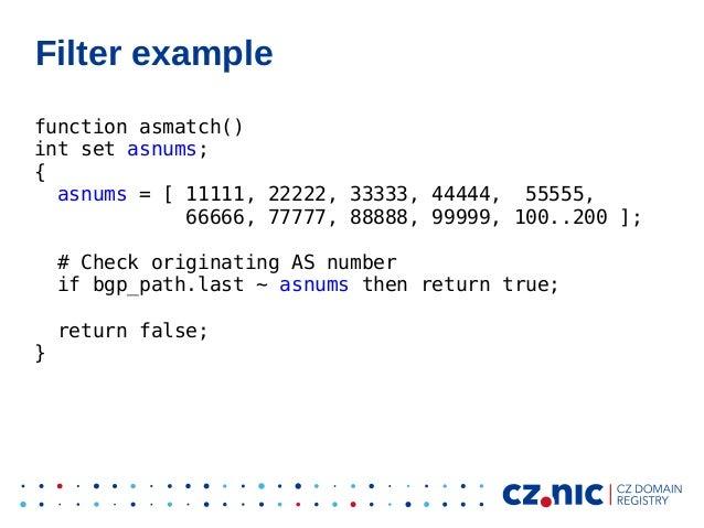 Filter example function asmatch() int set asnums; { asnums = [ 11111, 22222, 33333, 44444, 55555, 66666, 77777, 88888, 999...